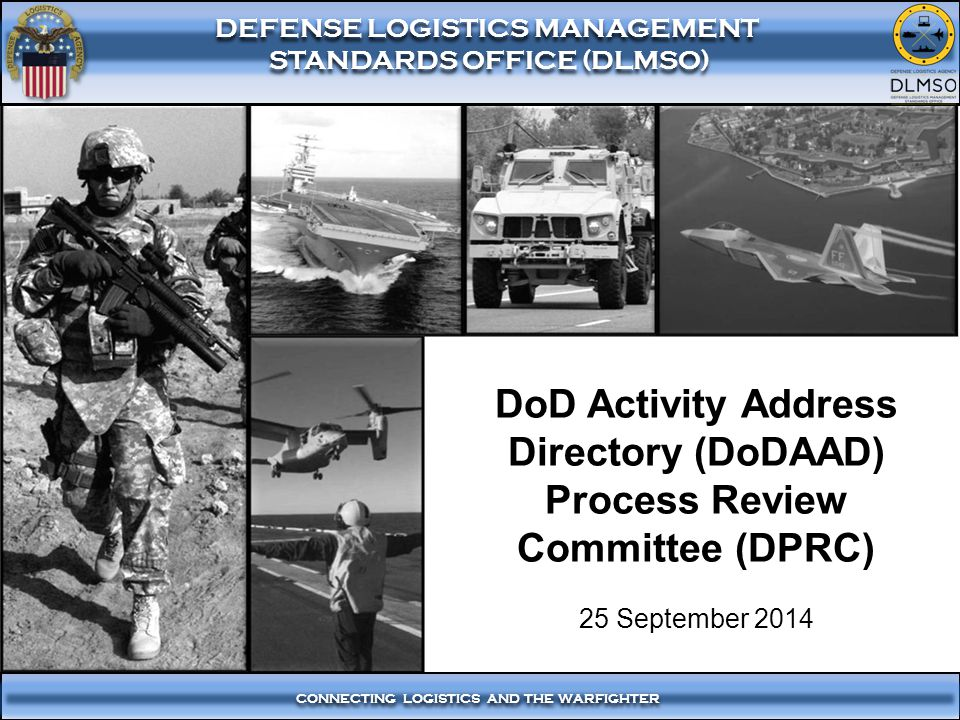 1 CONNECTING LOGISTICS AND THE WARFIGHTER DEFENSE LOGISTICS MANAGEMENT STANDARDS OFFICE (DLMSO) CONNECTING LOGISTICS AND THE WARFIGHTER DEFENSE LOGIST
