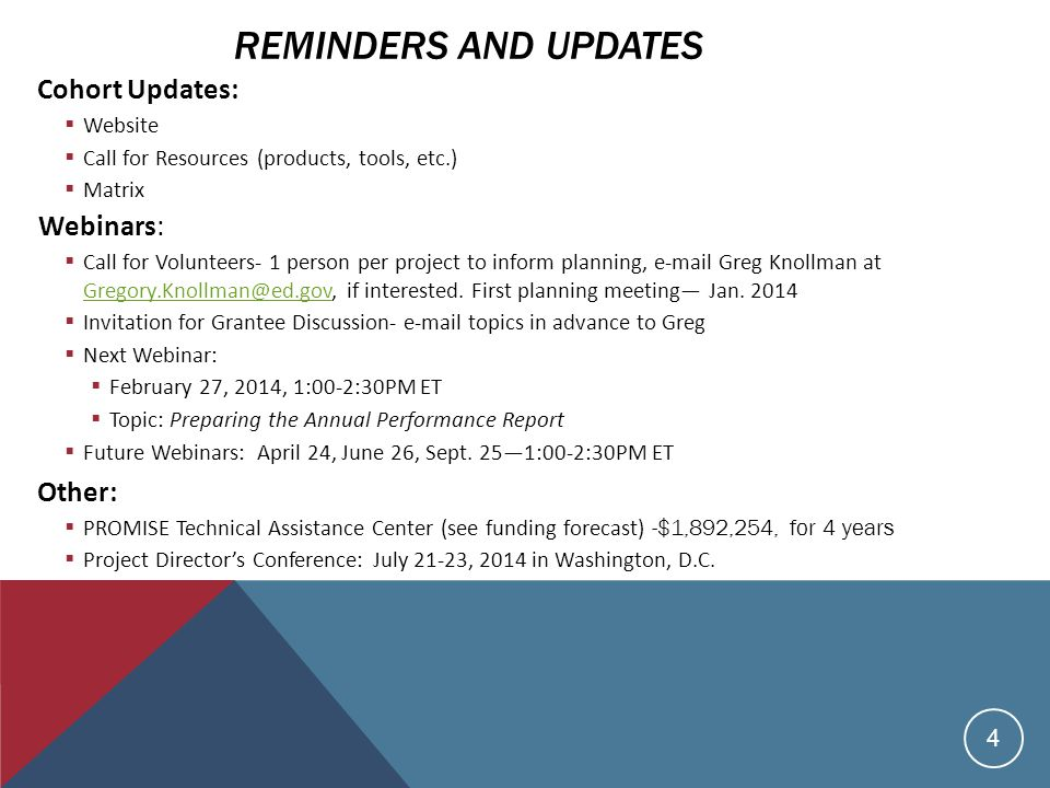 4 Cohort Updates:  Website  Call for Resources (products, tools, etc.)  Matrix Webinars:  Call for Volunteers- 1 person per project to inform planning, e-mail Greg Knollman at Gregory.Knollman@ed.gov, if interested.