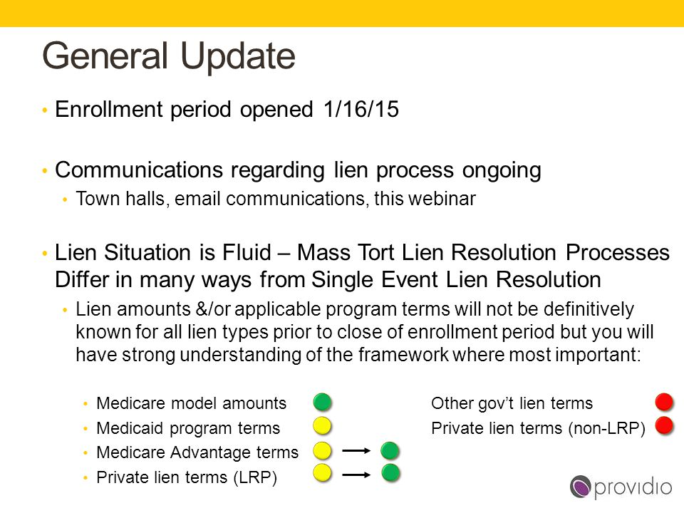 General Update Enrollment period opened 1/16/15 Communications regarding lien process ongoing Town halls, email communications, this webinar Lien Situ