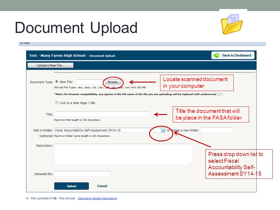 Locate scanned document in your computer Title the document that will be place in the FASA folder Press drop down list to select Fiscal Accountability Self- Assessment SY14-15
