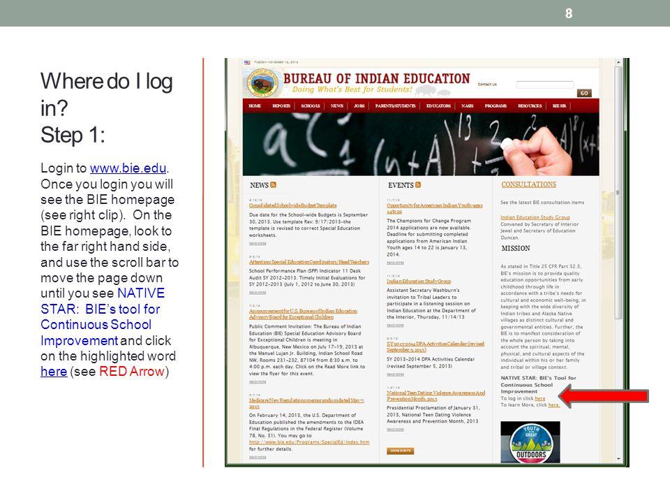 Where do I log in. Step 1: Login to www.bie.edu.