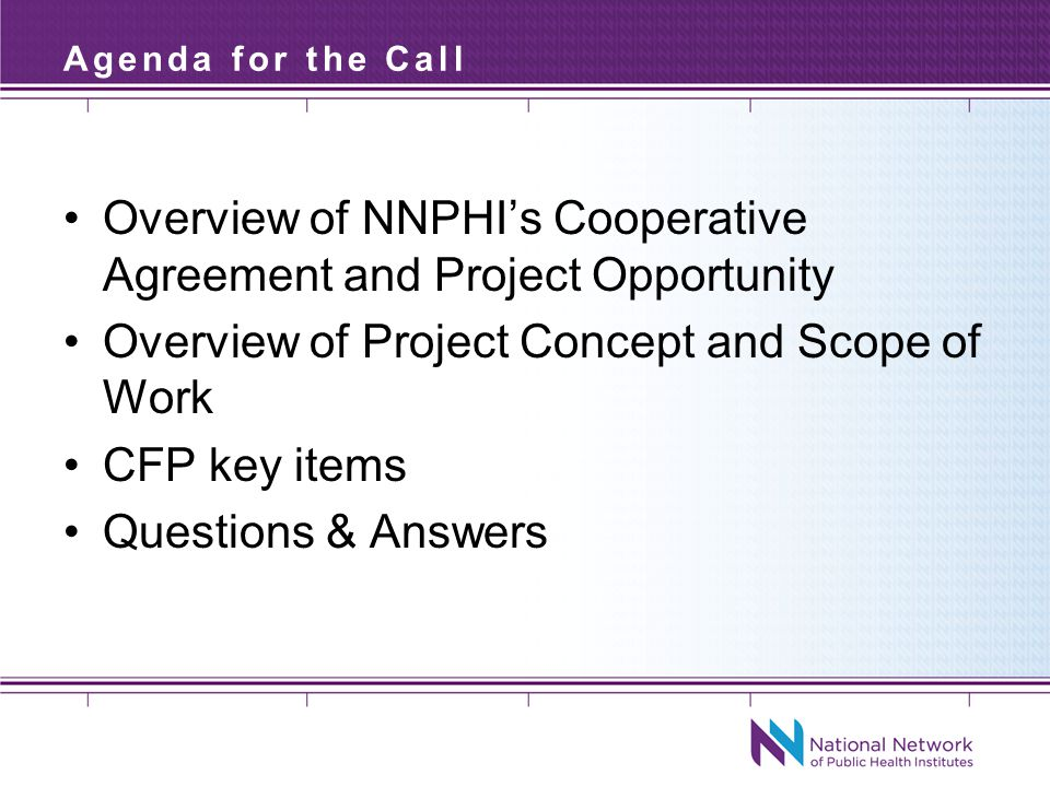 NNPHI's COAG and Project Opportunity Umbrella Cooperative Agreement Leadership support for NNPHI Partnership with OSTLTS Collaboration with national partners: NPHPSP Collaboration with numerous CDC CIOs 2012 Innovations in Public Health Policy Competition Addressing Policy Barriers for State and Local Health Departments when Implementing PCSI