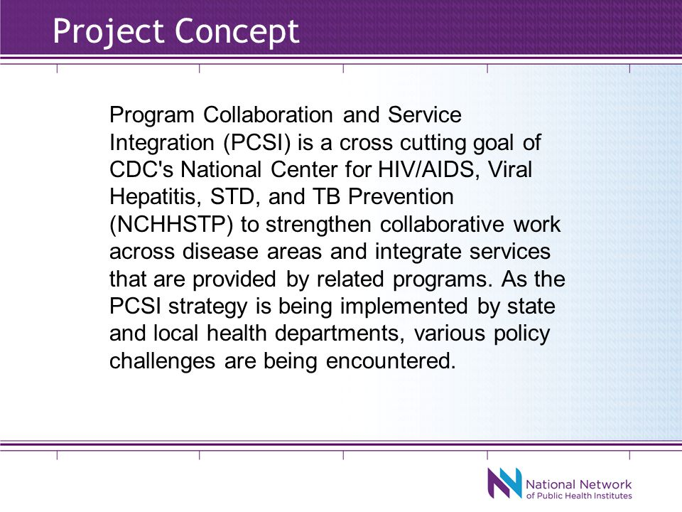 Project Scope of Work Developing a national inventory of public health laws and policies by jurisdiction that effects the delivery of holistic, integrated prevention services.