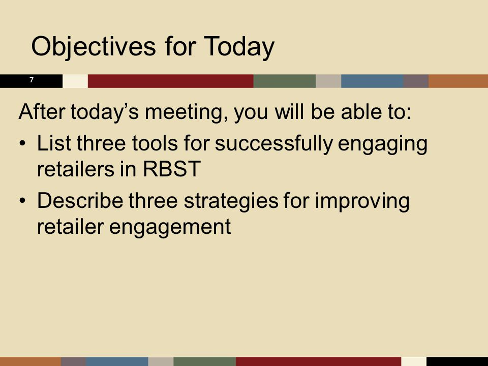 Strategy #3: Build a Coalition of Retailers 18 Examples of coalition- building actions: Include actively engaged retailers as leaders Encourage retailer collaboration Provide incentives Explore involvement in other groups