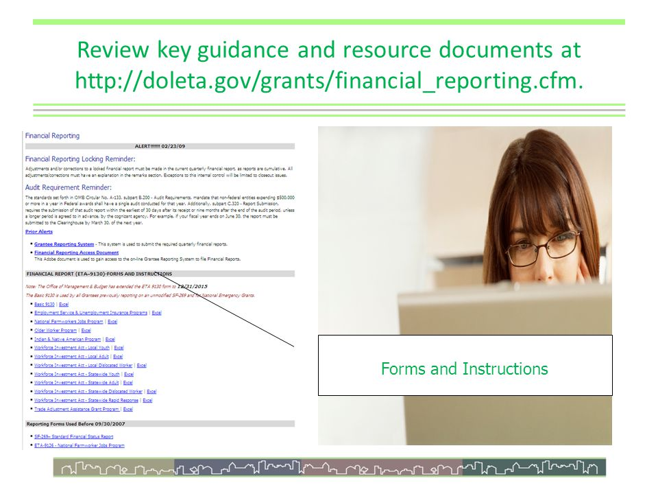 Review key guidance and resource documents at http://doleta.gov/grants/financial_reporting.cfm.