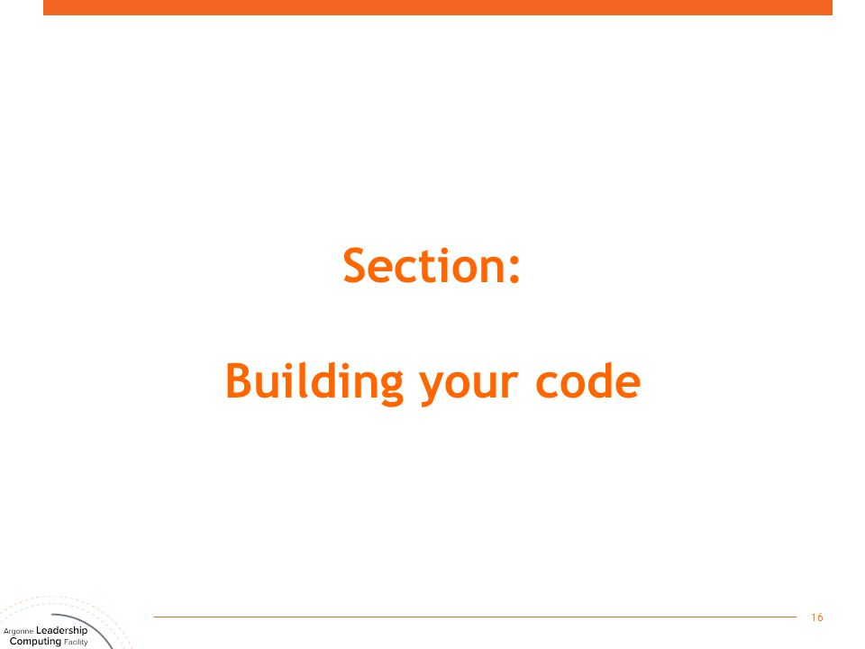 Section: Building your code 16