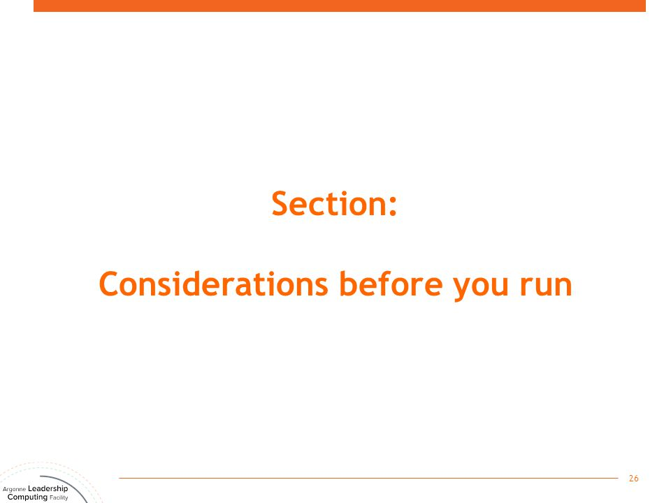 Section: Considerations before you run 26