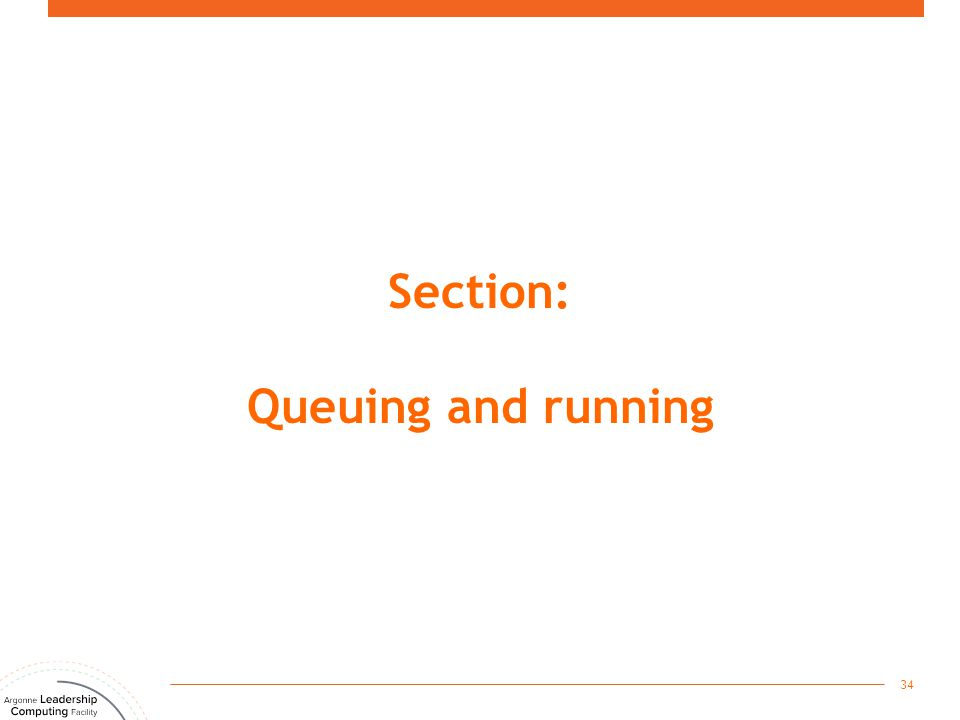Section: Queuing and running 34