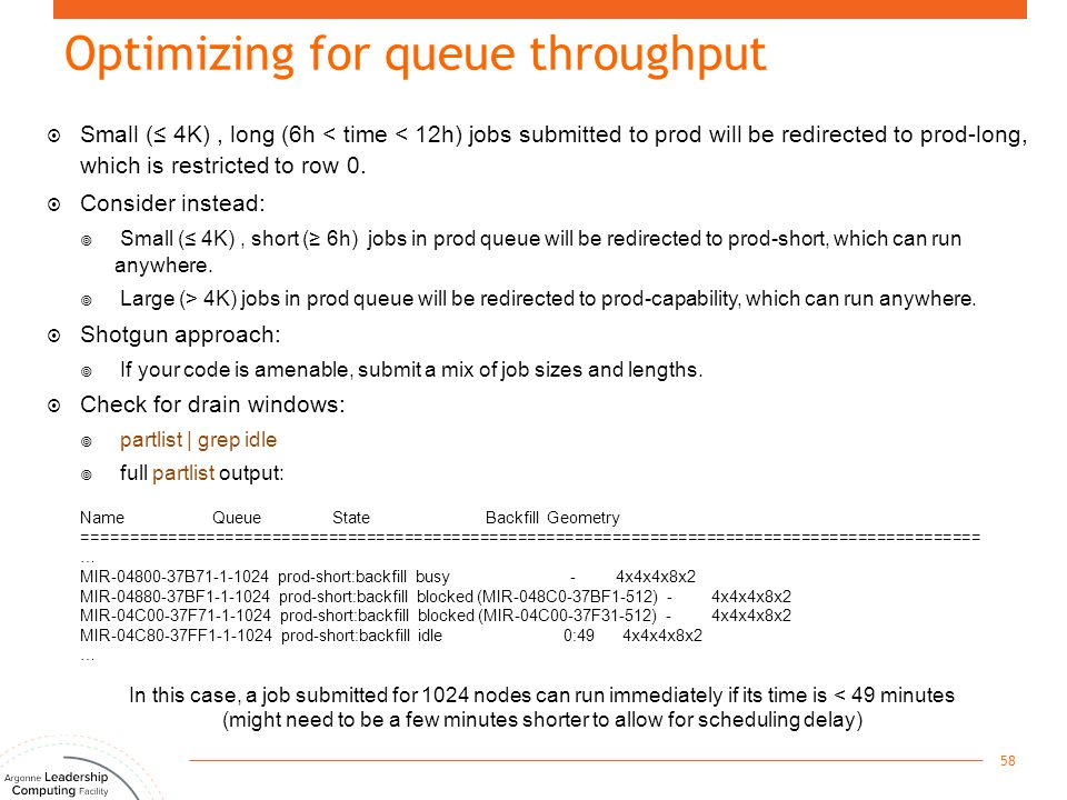 Optimizing for queue throughput  Small (≤ 4K), long (6h < time < 12h) jobs submitted to prod will be redirected to prod-long, which is restricted to