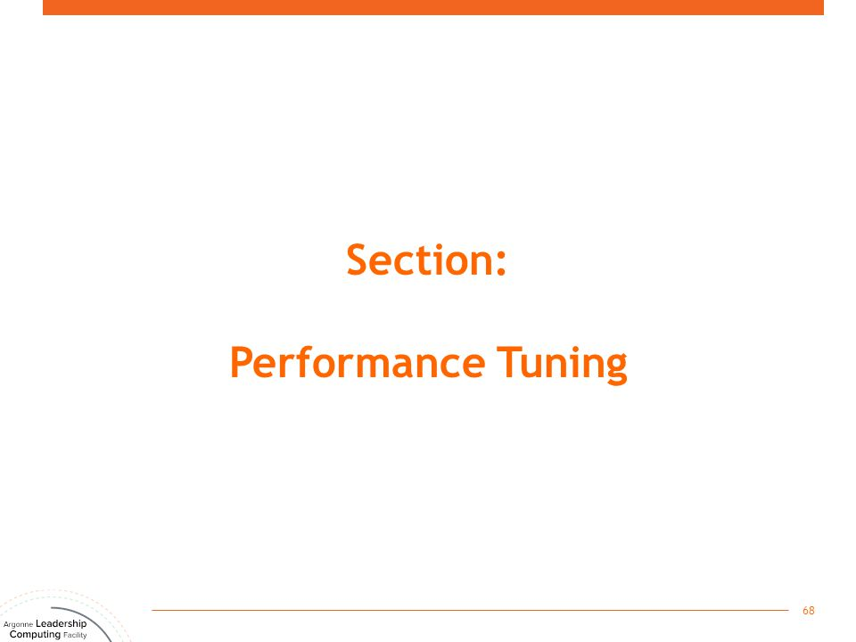 Section: Performance Tuning 68