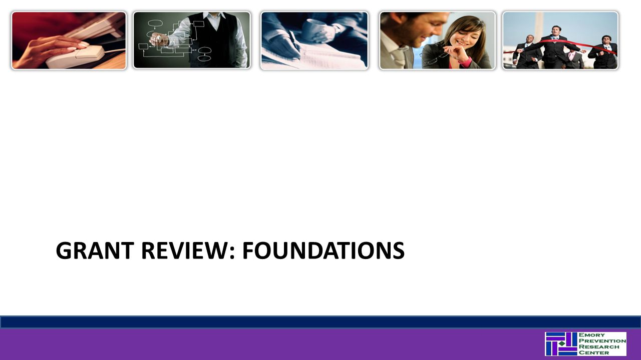 GRANT REVIEW: FOUNDATIONS