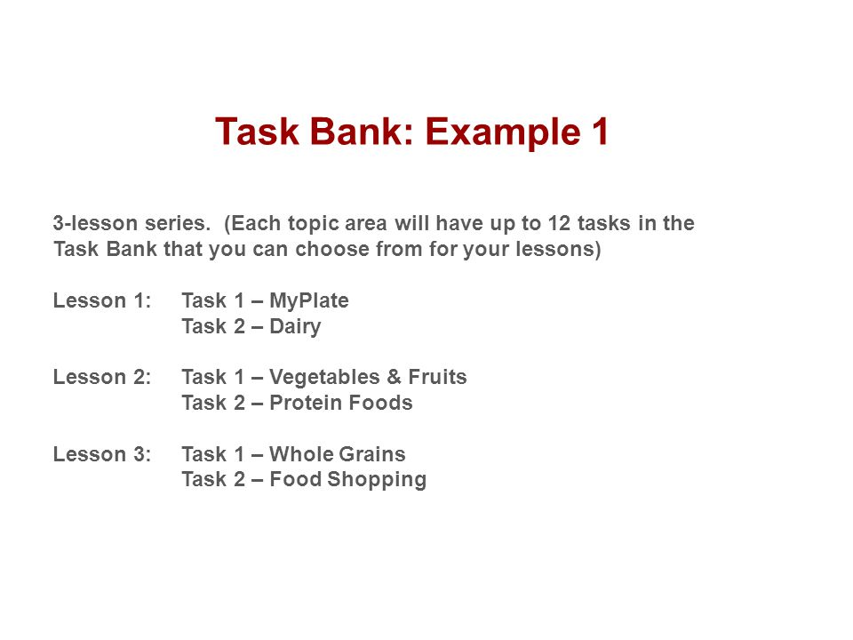 Task Bank: Example 1 3-lesson series. (Each topic area will have up to 12 tasks in the Task Bank that you can choose from for your lessons) Lesson 1: