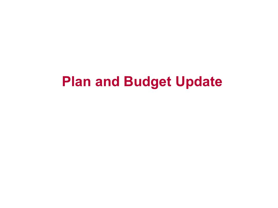 Plan and Budget Update