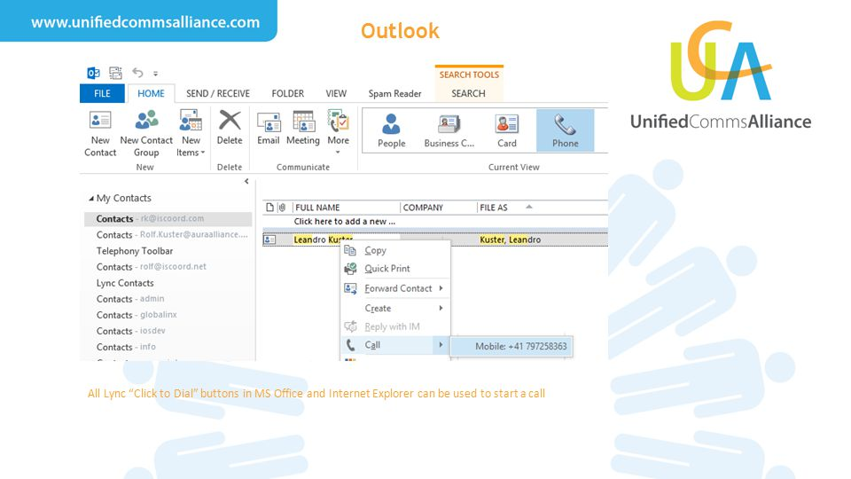 "Outlook All Lync ""Click to Dial"" buttons in MS Office and Internet Explorer can be used to start a call"