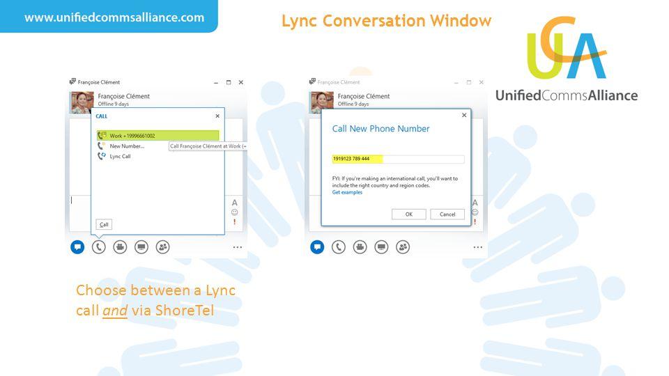 Lync Conversation Window Choose between a Lync call and via ShoreTel