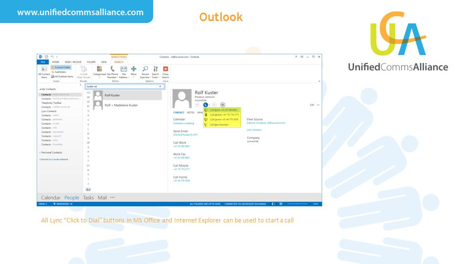 Outlook All Lync Click to Dial buttons in MS Office and Internet Explorer can be used to start a call