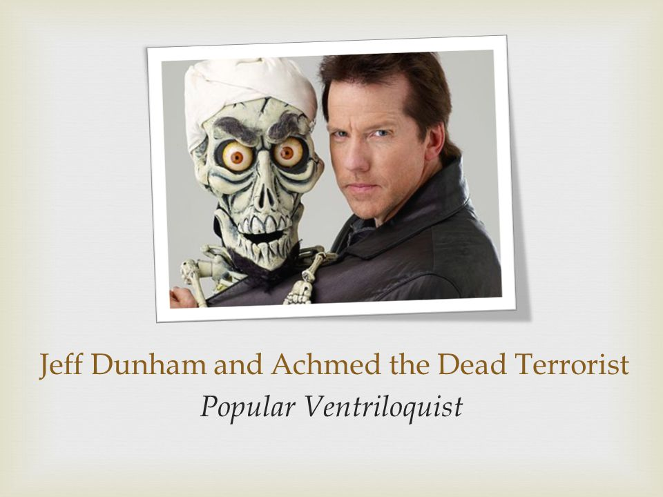 Jeff Dunham and Achmed the Dead Terrorist Popular Ventriloquist