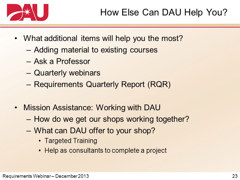 Requirements Webinar – December 2013 How Else Can DAU Help You.