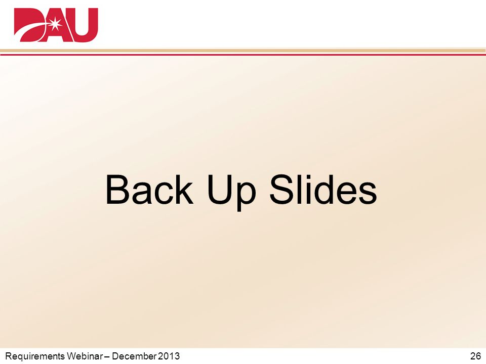 Requirements Webinar – December 2013 26 Back Up Slides
