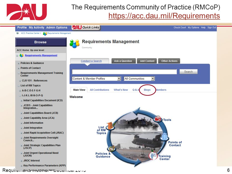 Requirements Webinar – December 2013 The Requirements Community of Practice (RMCoP) https://acc.dau.mil/Requirements https://acc.dau.mil/Requirements 6