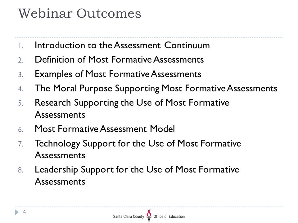 Webinar Outcomes 1. Introduction to the Assessment Continuum 2. Definition of Most Formative Assessments 3. Examples of Most Formative Assessments 4.
