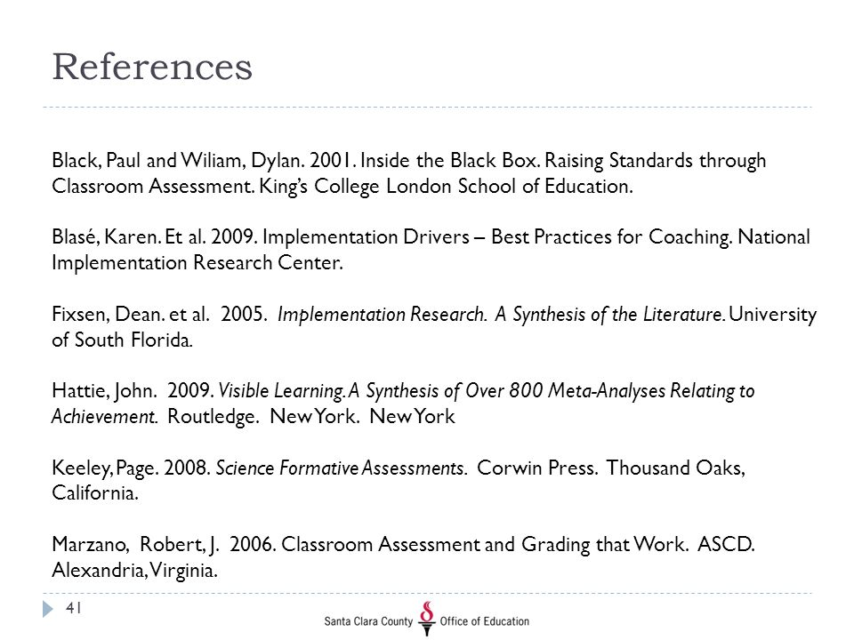 References Black, Paul and Wiliam, Dylan. 2001. Inside the Black Box. Raising Standards through Classroom Assessment. King's College London School of