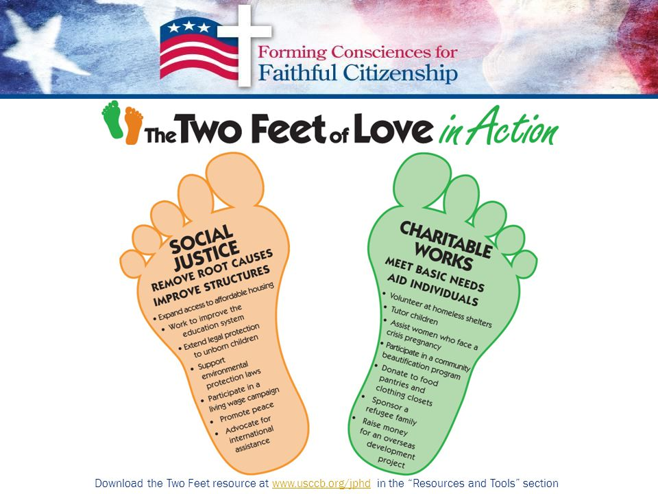 Download the Two Feet resource at www.usccb.org/jphd in the Resources and Tools sectionwww.usccb.org/jphd