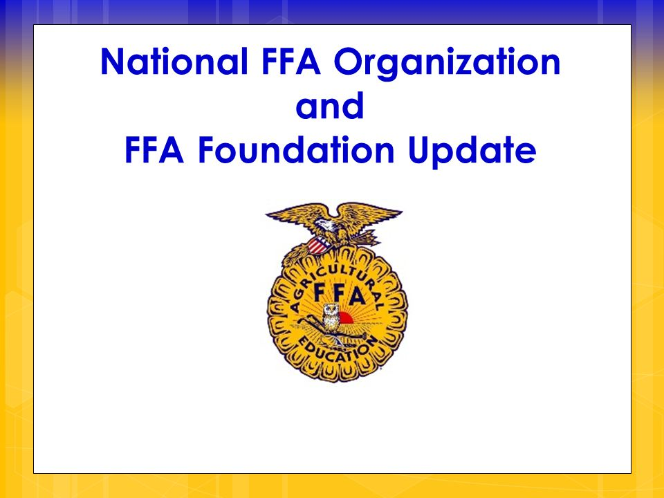 National FFA Organization and FFA Foundation Update