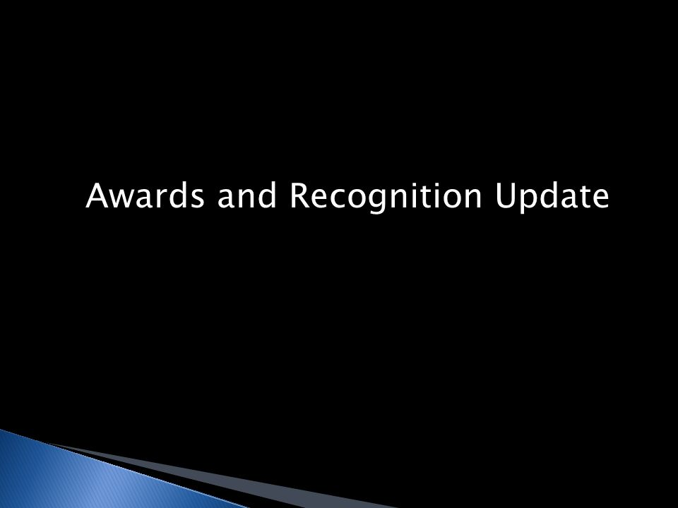 Awards and Recognition Update