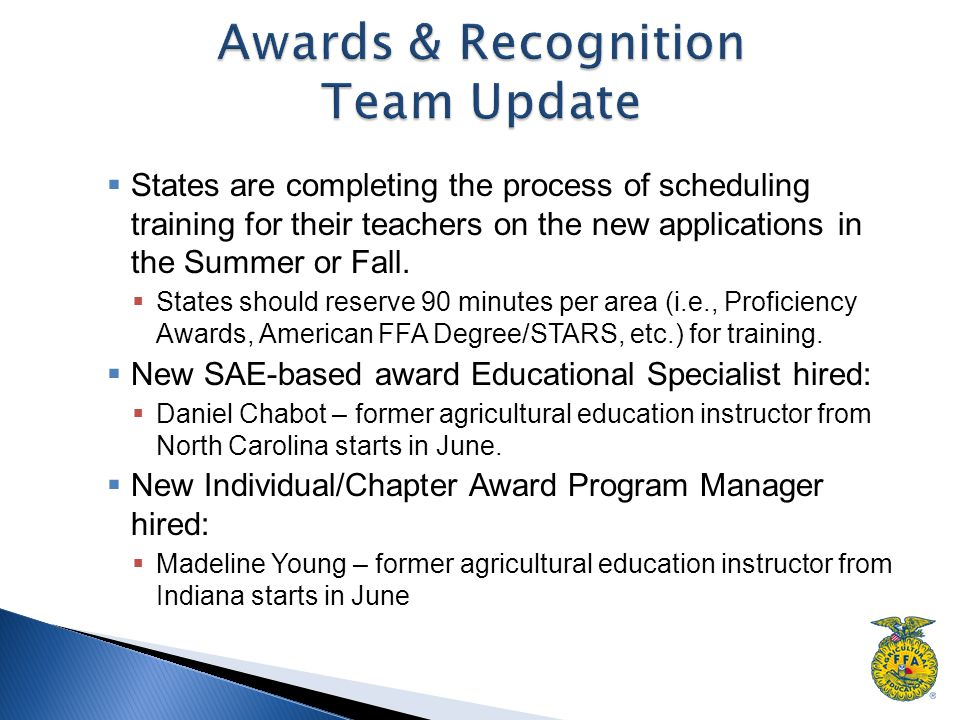  States are completing the process of scheduling training for their teachers on the new applications in the Summer or Fall.