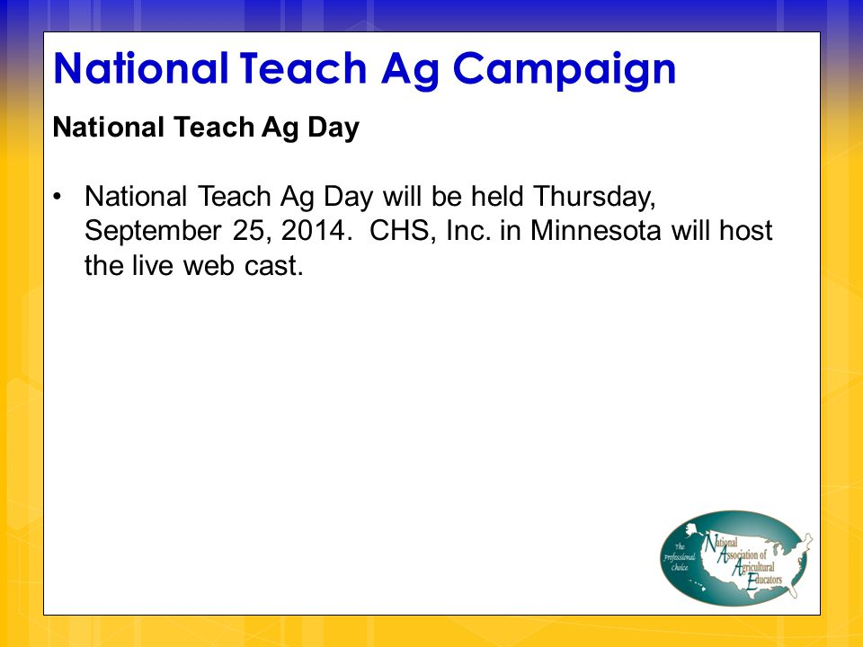 National Teach Ag Campaign National Teach Ag Day National Teach Ag Day will be held Thursday, September 25, 2014.