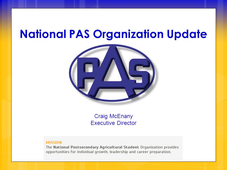 National PAS Organization Update Craig McEnany Executive Director