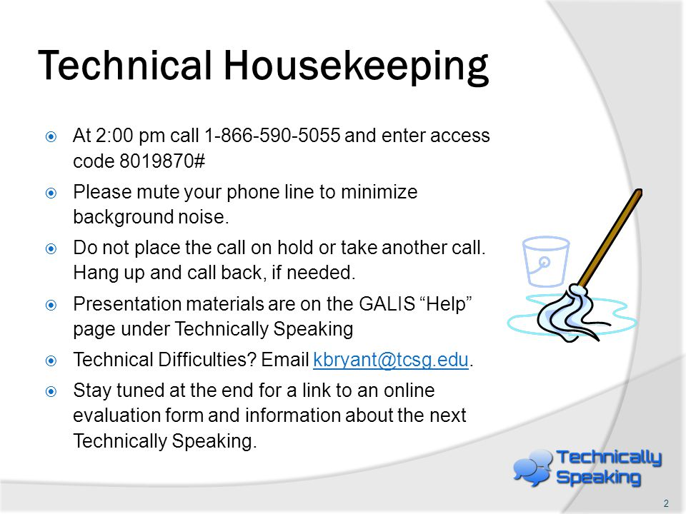 Technical Housekeeping  At 2:00 pm call 1-866-590-5055 and enter access code 8019870#  Please mute your phone line to minimize background noise.  D