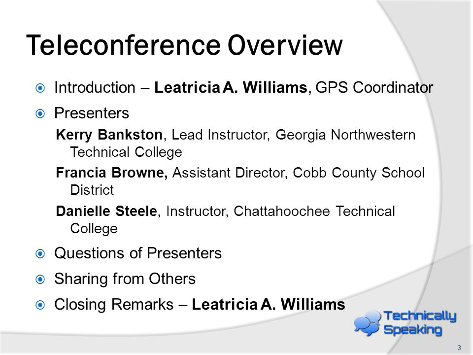 Teleconference Overview  Introduction – Leatricia A.