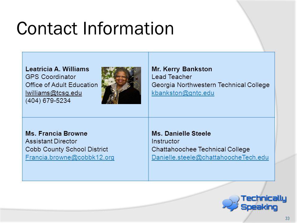 Contact Information Leatricia A. Williams GPS Coordinator Office of Adult Education lwilliams@tcsg.edu (404) 679-5234 Mr. Kerry Bankston Lead Teacher