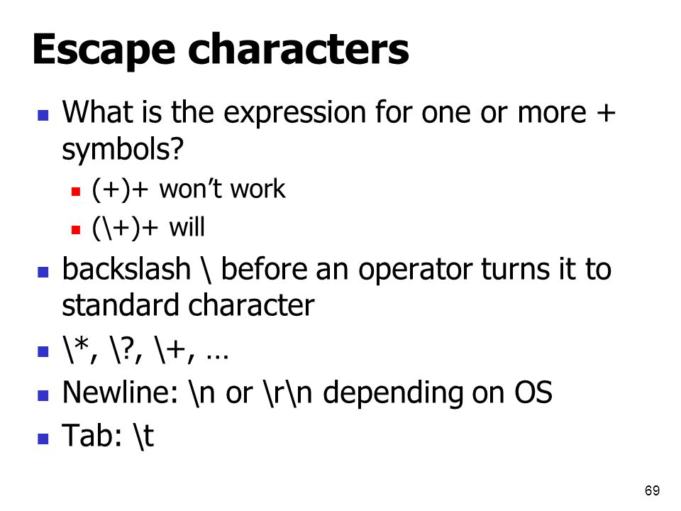 Escape characters What is the expression for one or more + symbols.
