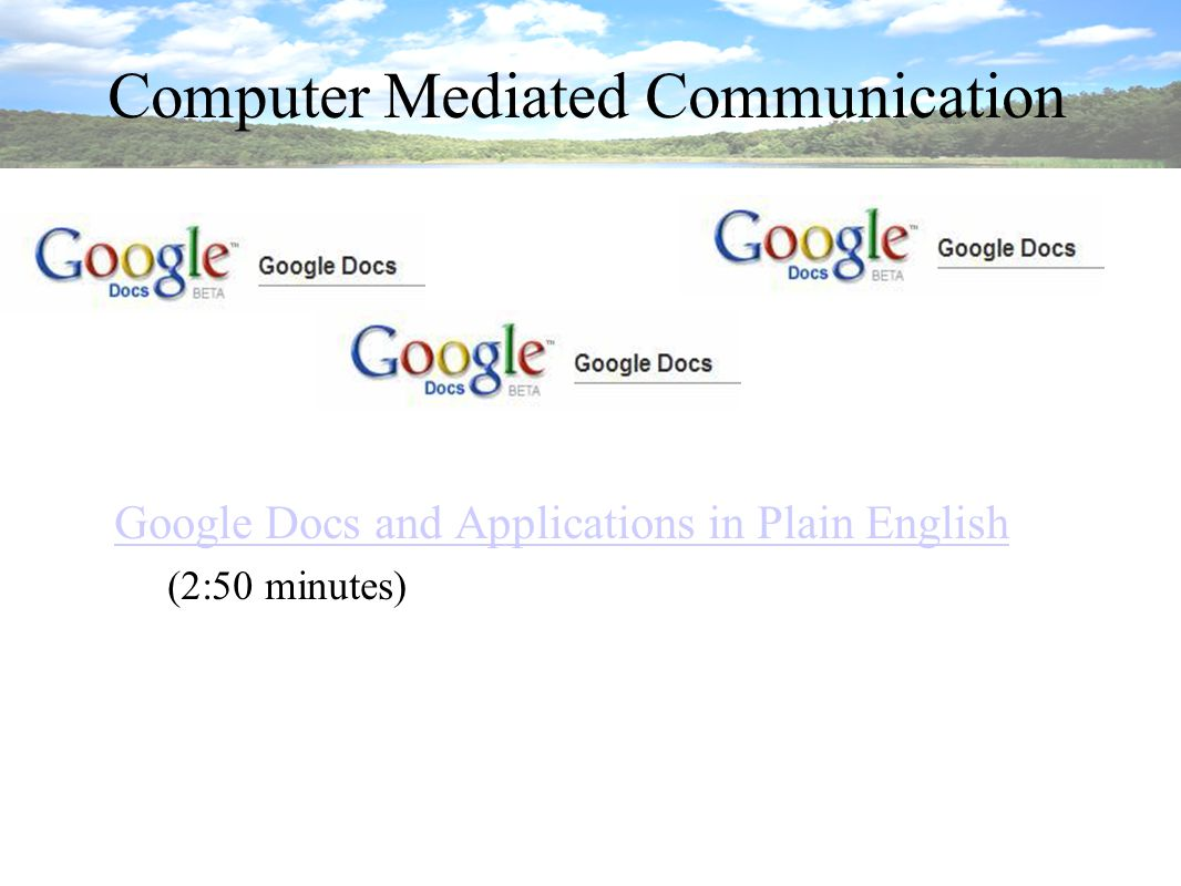 Computer Mediated Communication Google Docs and Applications in Plain English (2:50 minutes)