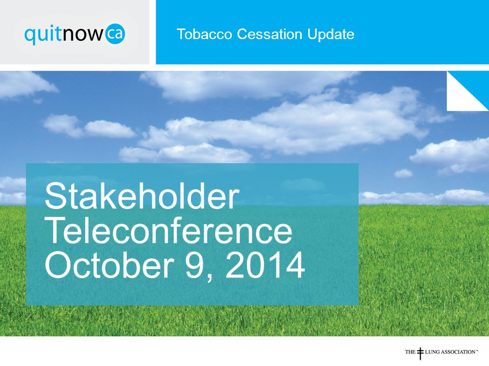 Stakeholder Teleconference October 9, 2014 Tobacco Cessation Update