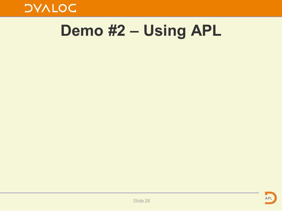 Demo #2 – Using APL Slide 26