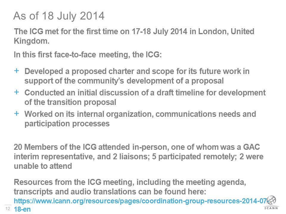 12 As of 18 July 2014 The ICG met for the first time on 17-18 July 2014 in London, United Kingdom.