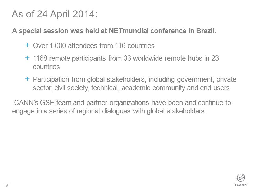 8 A special session was held at NETmundial conference in Brazil.
