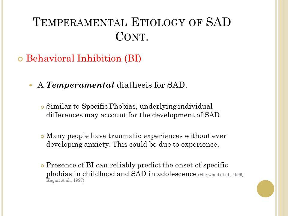 T EMPERAMENTAL E TIOLOGY OF SAD C ONT.