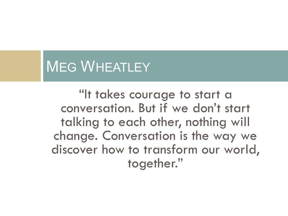 It takes courage to start a conversation.