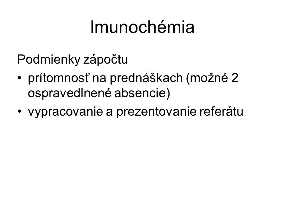 Imunochémia Podmienky zápočtu prítomnosť na prednáškach (možné 2 ospravedlnené absencie) vypracovanie a prezentovanie referátu