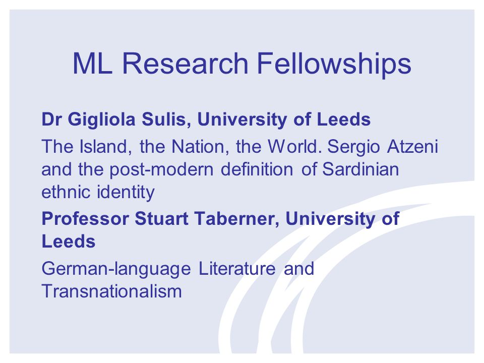 ML Research Fellowships Dr Gigliola Sulis, University of Leeds The Island, the Nation, the World.