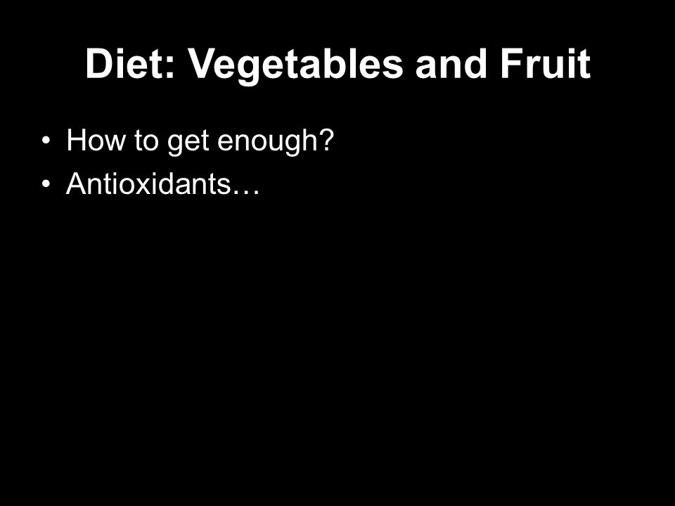 Diet: Vegetables and Fruit How to get enough Antioxidants…