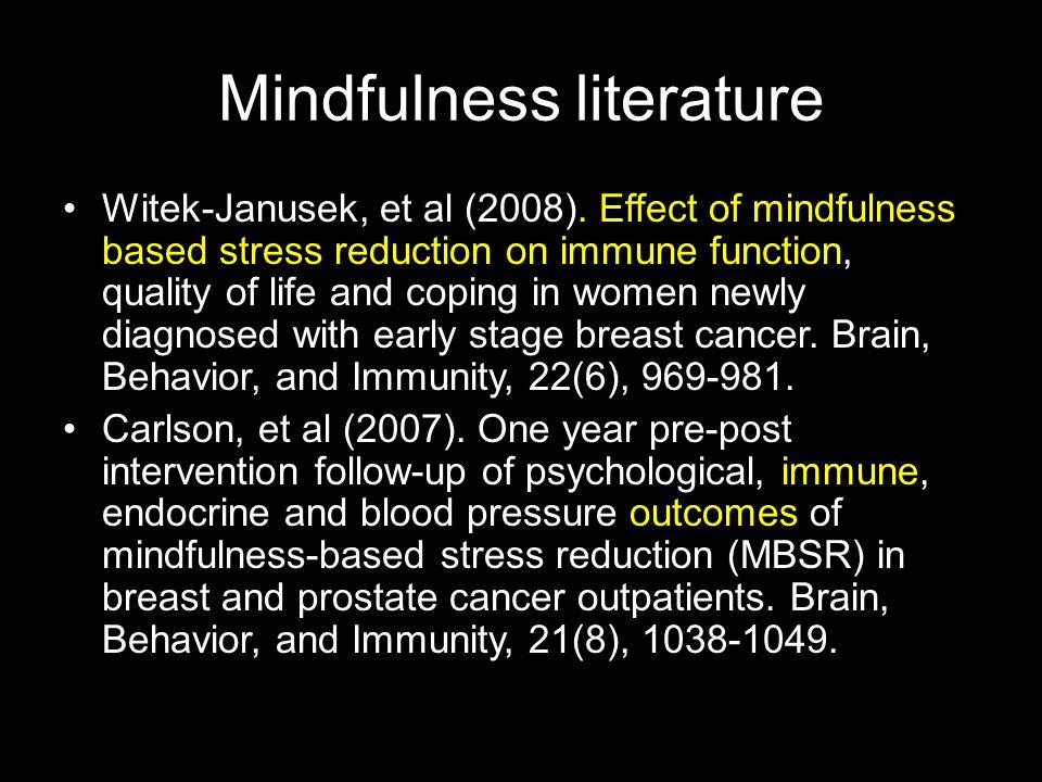 Mindfulness literature Witek-Janusek, et al (2008).
