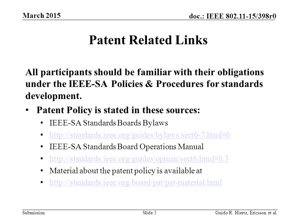 Submission doc.: IEEE 802.11-15/398r0 Patent Related Links All participants should be familiar with their obligations under the IEEE-SA Policies & Procedures for standards development.