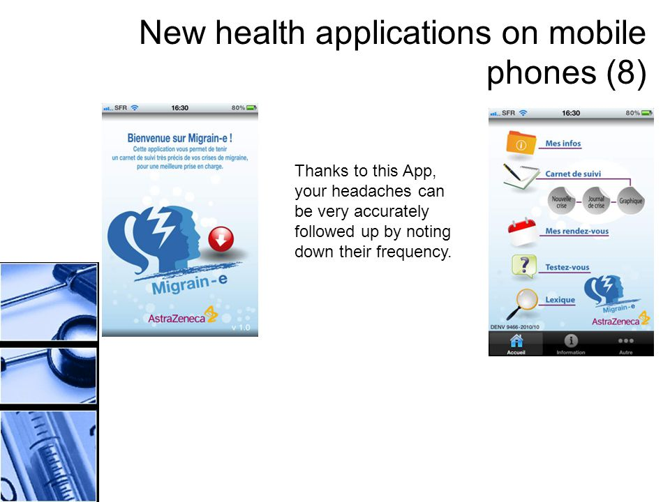 New health applications on mobile phones (8) Thanks to this App, your headaches can be very accurately followed up by noting down their frequency.