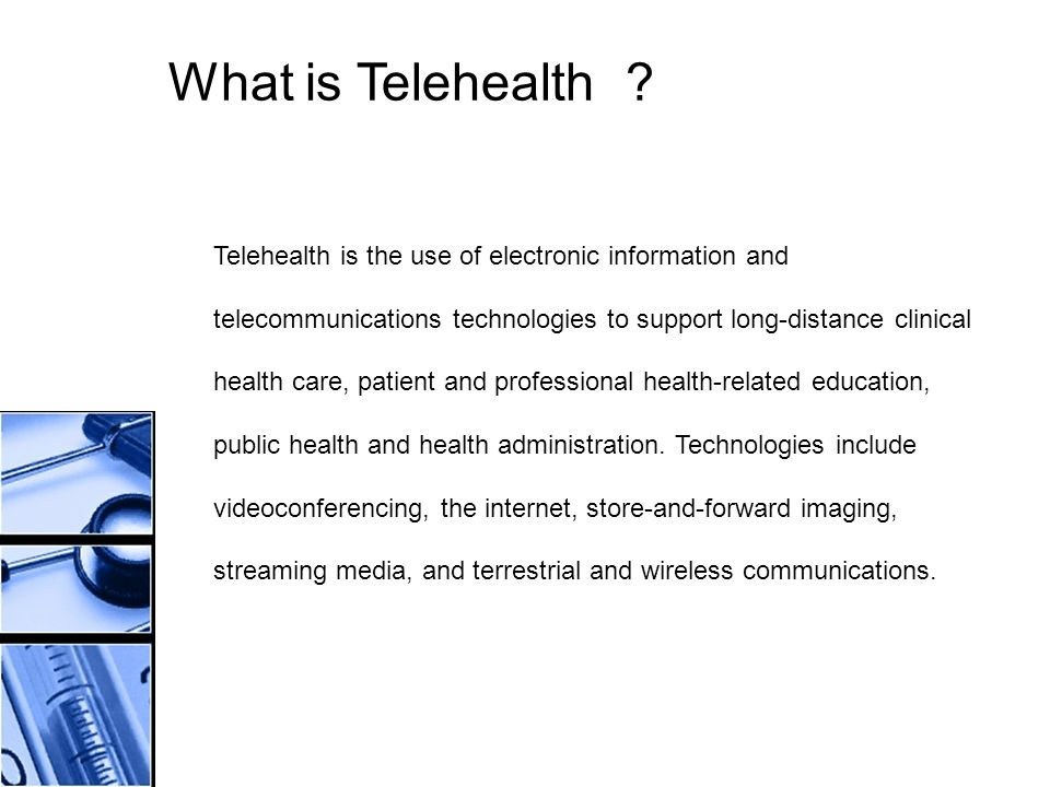What is Telehealth .
